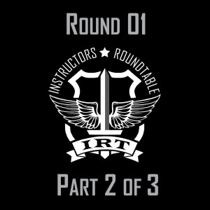 IRT - Round 01 - Part 2 of 3 - Use of Force and Defensive Tactics