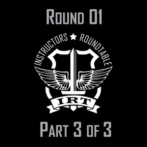 IRT - Round 01 - Part 3 of 3 - Use of Force and Defensive Tactics