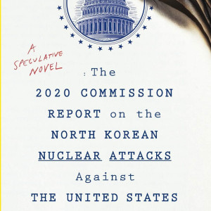 The 2020 Commission Report on the North Korean Nuclear Attacks Against the United States (Jeffrey Lewis)