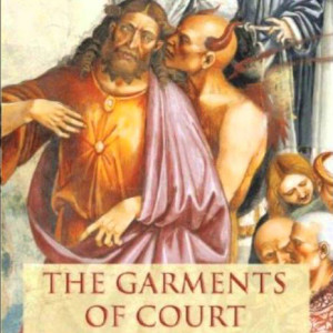 The Garments of Court and Palace: Machiavelli and the World That He Made (Phillip Bobbitt)