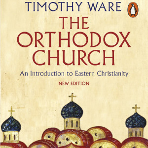 The Orthodox Church: An Introduction to Eastern Christianity (Timothy Ware)