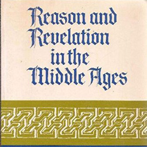 Reason and Revelation in the Middle Ages (Etienne Gilson)