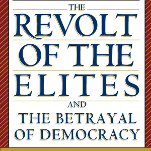 The Revolt of the Elites and the Betrayal of Democracy (Christopher Lasch)