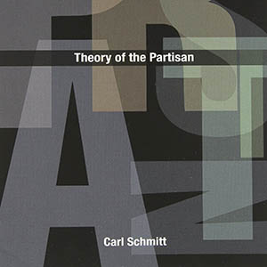 Theory of the Partisan: Intermediate Commentary on the Concept of