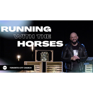 You Are Called to Run with the Horses