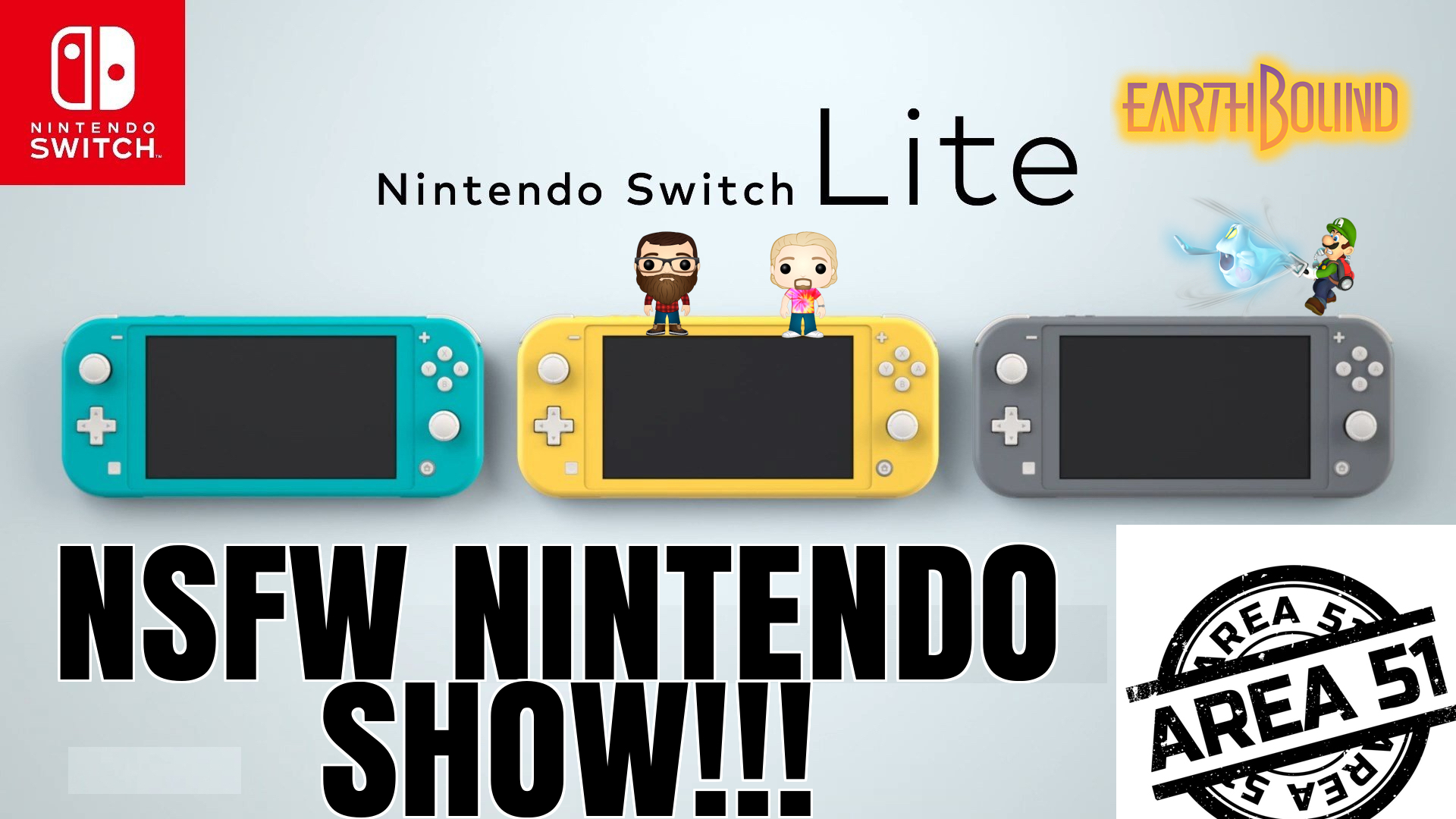 NSFW Nintendo Show - 07/14/19 - Switch Lite Thoughts