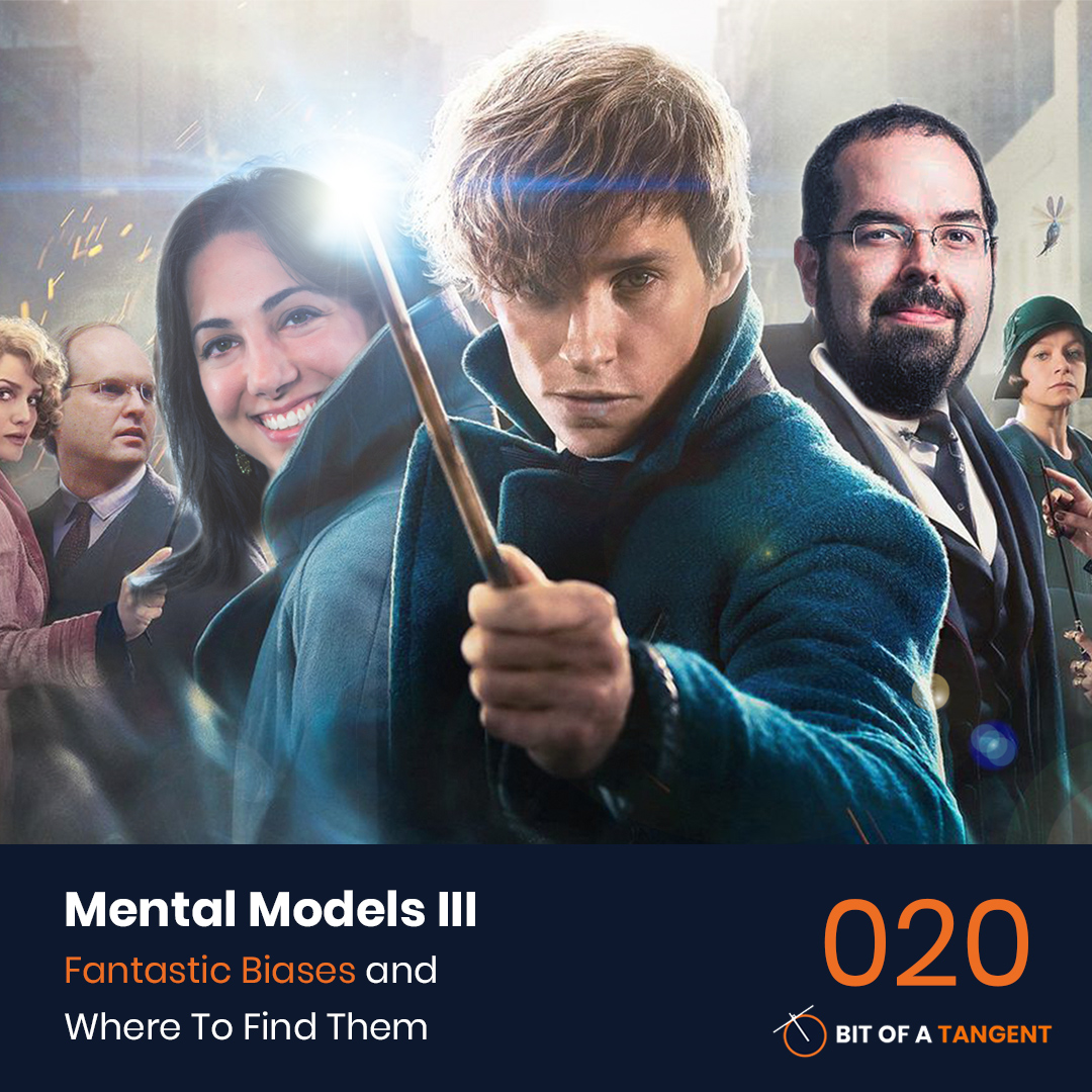 020 | Mental Models 3: Fantastic Biases and Where To Find Them