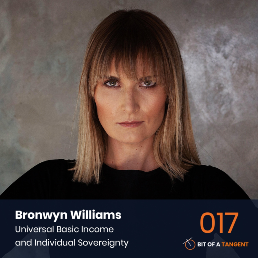 017 | Bronwyn Williams: Universal Basic Income & Individual Sovereignty