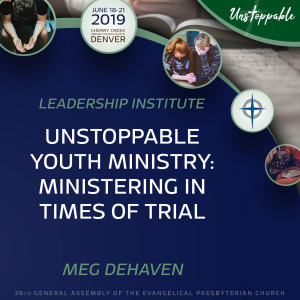 Unstoppable Youth Ministry—Unstoppable Youth Ministry: Ministering in Times of Trial