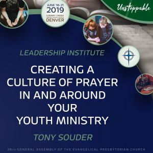 Unstoppable Youth Ministry—Creating a Culture of Prayer In and Around Your Student Ministry