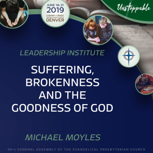 Chaplain's Workshop—Suffering, Brokenness, and the Goodness of God