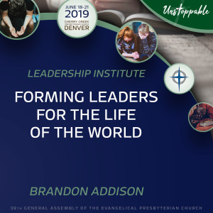 Leadership—Forming Leaders for the Life of the World