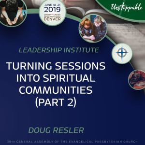 Leadership—Turning Sessions into Spiritual Communities, Part 2