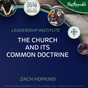 Reformed Theology—The Church and Its Common Doctrine