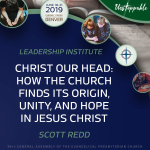 Reformed Theology—Christ Our Head: How the Church Finds Its Origins, Unity, and Hope in Jesus Christ