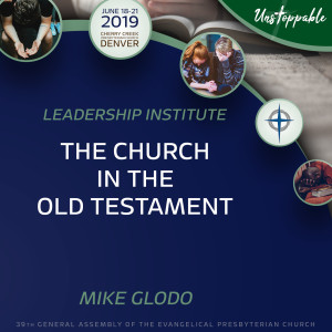 Reformed Theology—The Church in the Old Testament