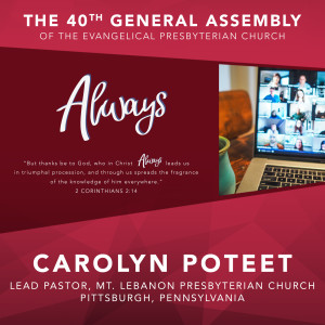 40th General Assembly Worship Message, Carolyn Poteet