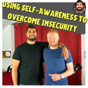 Hayden Cashion | Using self-awareness to overcome insecurity | It's Not That Deep Podcast Episode 3