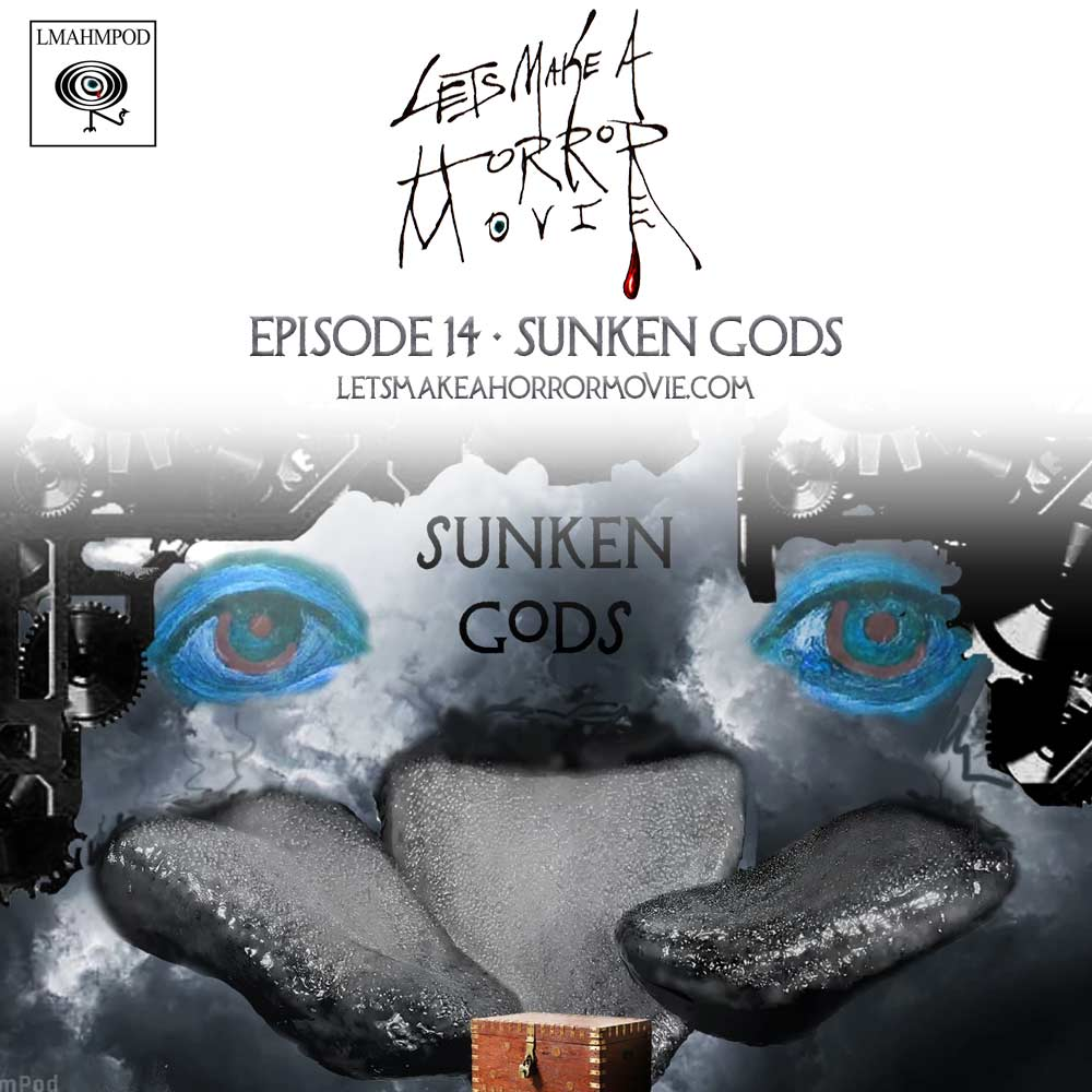 Episode 14: Sunken Gods