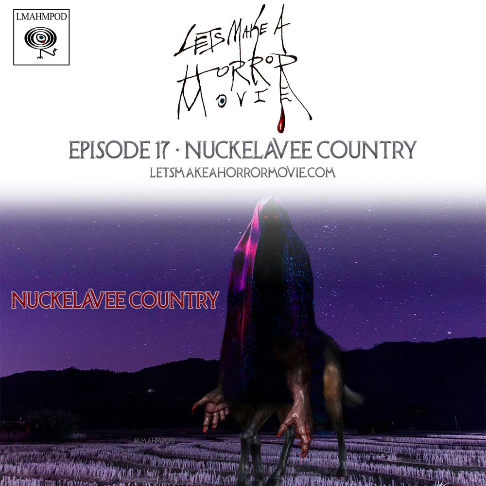Episode 17: Nuckelavee Country