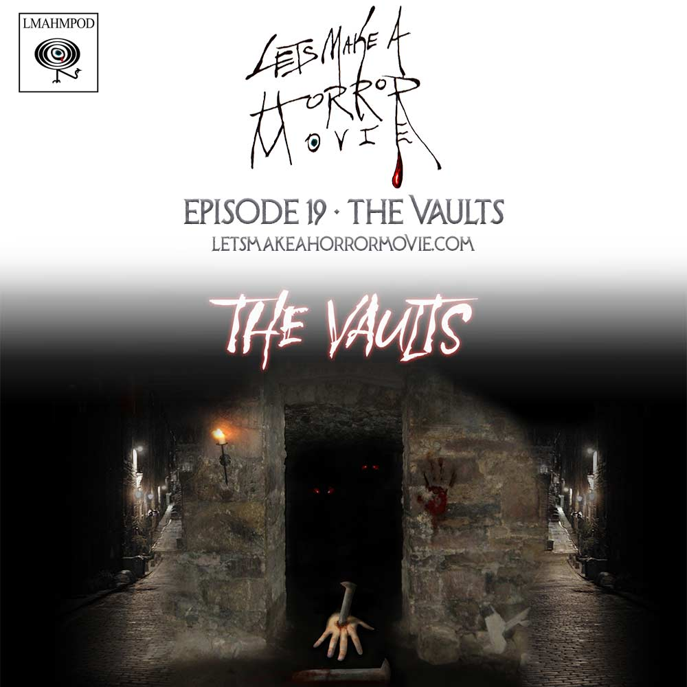 Episode 19: The Vaults