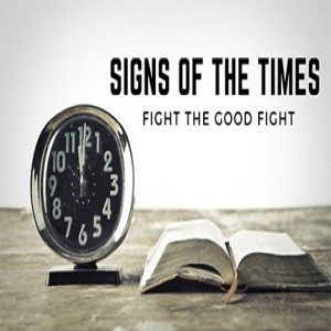 Signs of the Times: Fight the Good Fight
