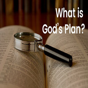 What Is God's Plan?