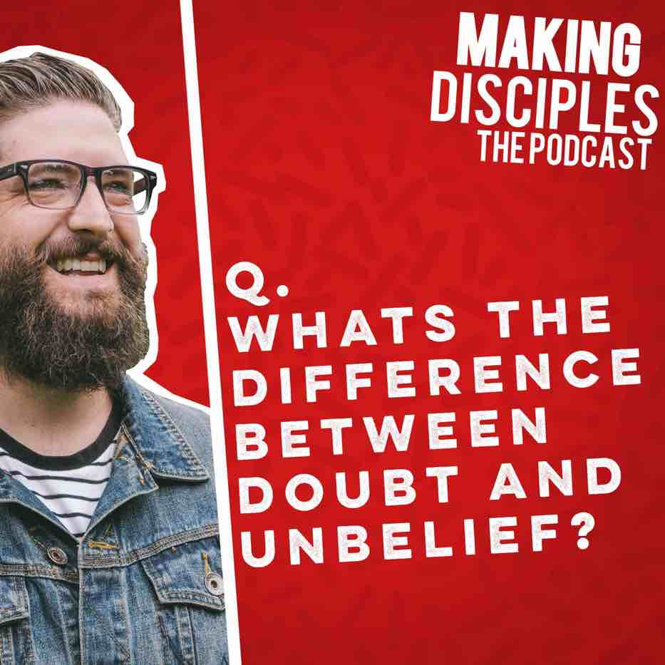 89. What's the difference between doubt and unbelief?