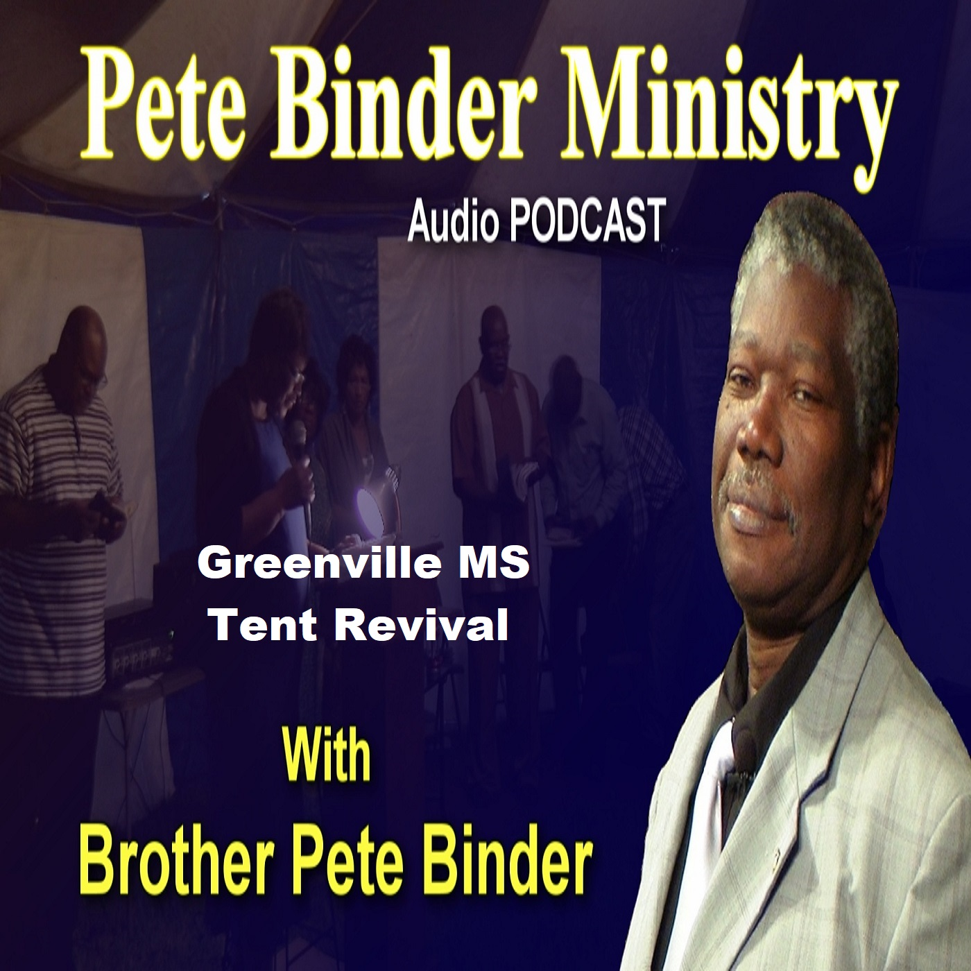 Greenville MS Tent Revival Part One