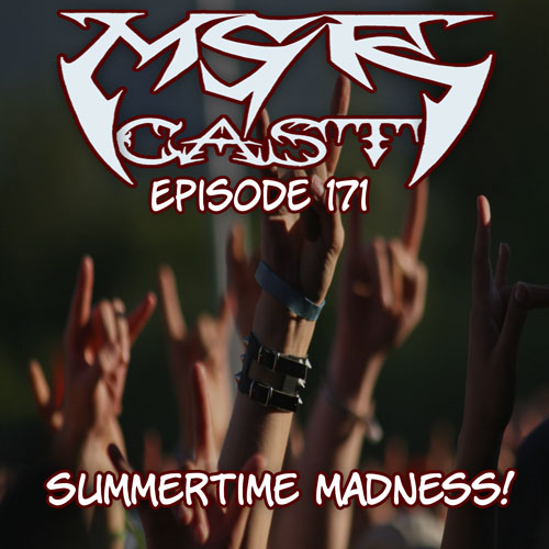 MSRcast 171: Summertime Madness
