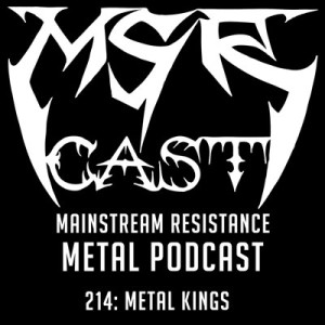 MSRcast 214: Metal Kings
