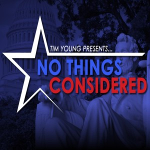 No Things Considered: Episode 1