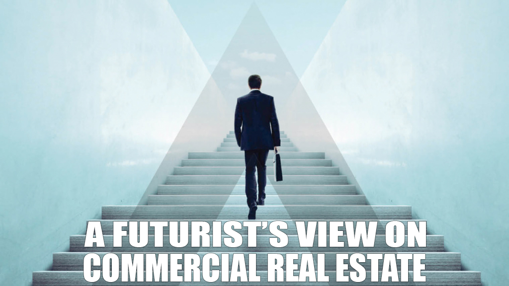 A Futurist's View on Commercial Real Estate