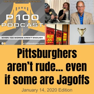 Ep. 10 – Pittsburghers aren't rude... even if some are Jagoffs