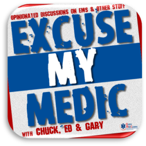 Episode #138:  Excuse My Medic with Special Guest Steve Wirth