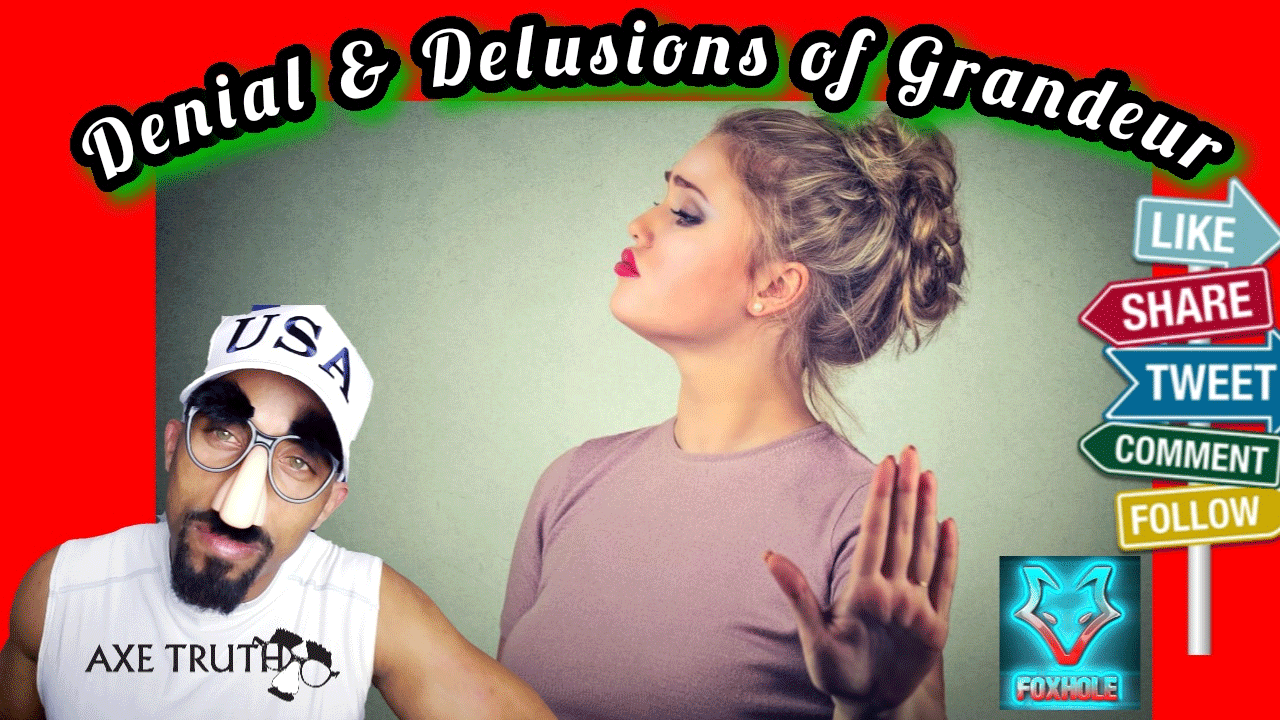 [AxeTruth.com]  06/16 Wednesday Chopping Block – Denial and Delusions of Grandeur