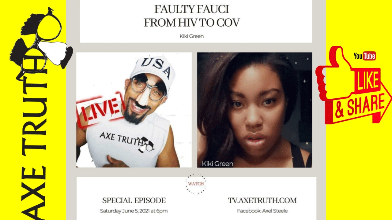 [AxeTruth.com] 06/05 SNL Chopping Block – Live with Kiki Green on Faulty Fauci - From HIV to COV