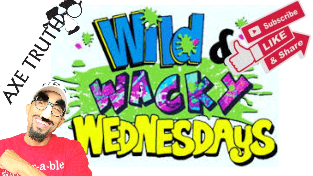 [AxeTruth.com] 07/14 Wednesday Chopping Block – Wild and Wacky Wednesday with Axetruth