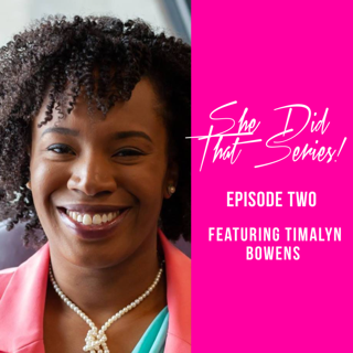 She Did That Series: Episode 2 - Timalyn Bowens
