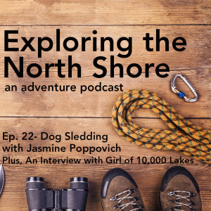 Episode 22: Dog Sledding with Jasmine Poppovich + An Interview with the Girl of 10,000 Lakes