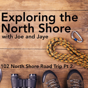 Episode 02: North Shore Road Trip Part 2 - Two Harbors to Beaver Bay