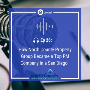 Ep 26: How North County Property Group Has Become a Top PM Company In a Large Market