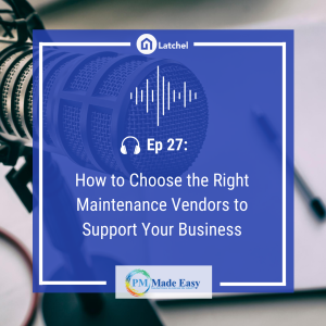 Ep 27: How to Choose the Right Maintenance Vendors to Support Your Business w/ Kathleen Richards