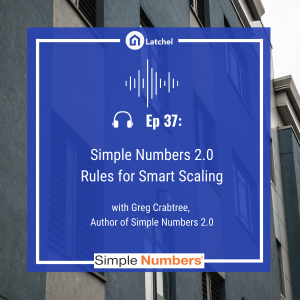 Ep 37: Simple Numbers 2.0: Rules for Smart Scaling