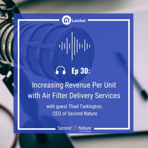 Ep 30: Increasing Revenue Per Unit with Second Nature's Air Filter Delivery