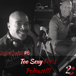 TOO SEXY for 1 Podcast (and Meet the 1st Dirty Deacon)