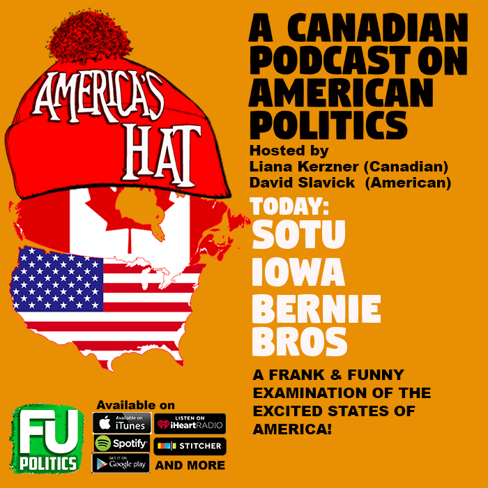 AMERICA'S HAT - CDN PODCAST ABOUT US POLITICS: SOTU, IOWA, BERNIE BROS & MORE