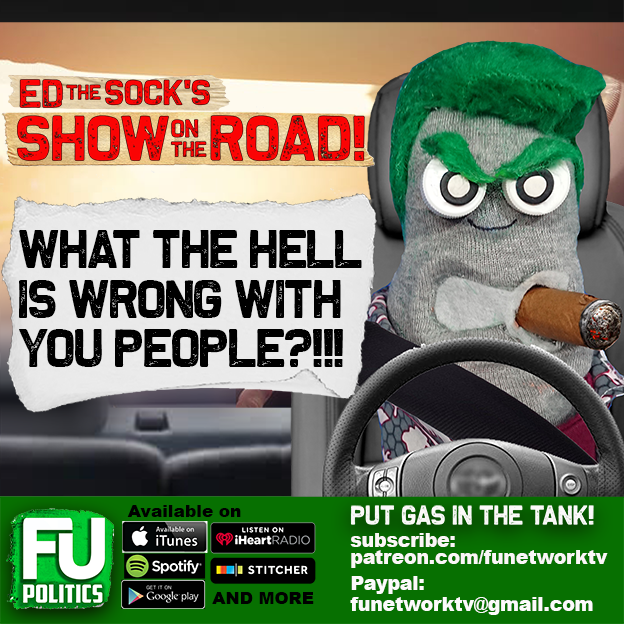 ED THE SOCK - WHAT THE HELL IS WRONG WITH YOU PEOPLE?