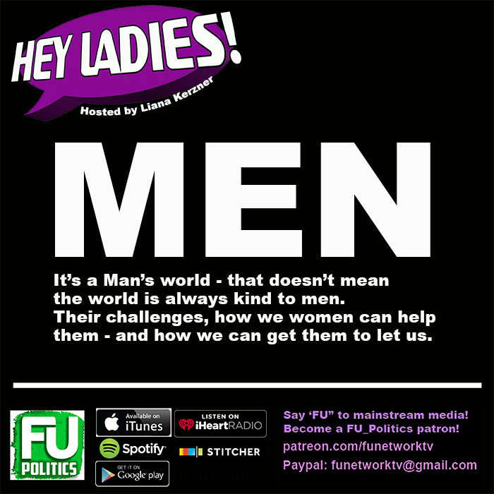 HEY LADIES - MEN! THEIR CHALLENGES. HOW WOMEN CAN HELP THE MEN IN THEIR LIVES (AND LET THEM BE HELPED)