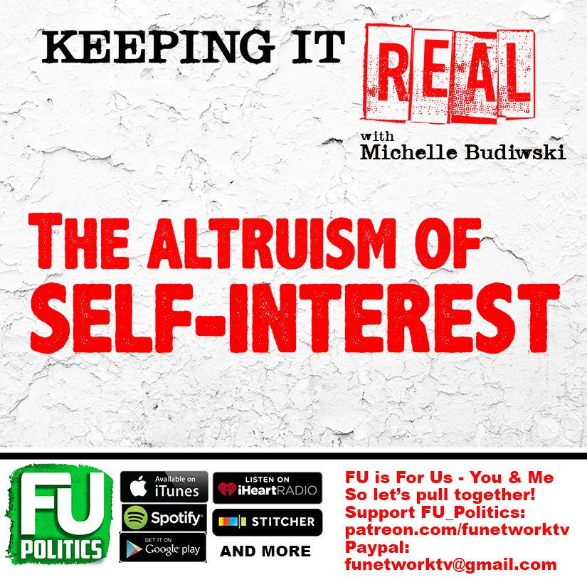 KEEPING IT REAL - THE ALTRUISM OF SELF-INTEREST